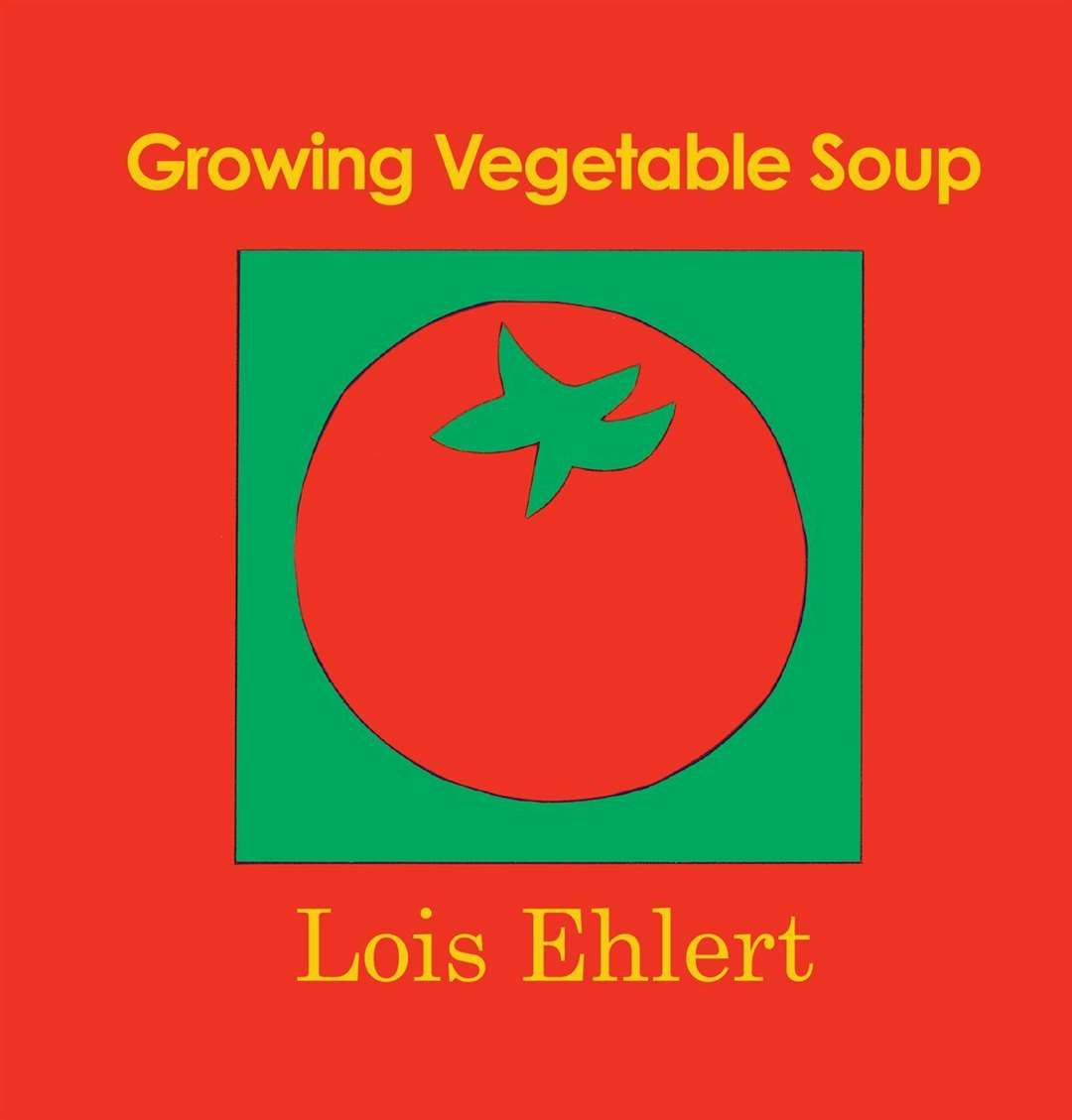 Growing Vegetable Soup by Lois Ehlert (46204136)