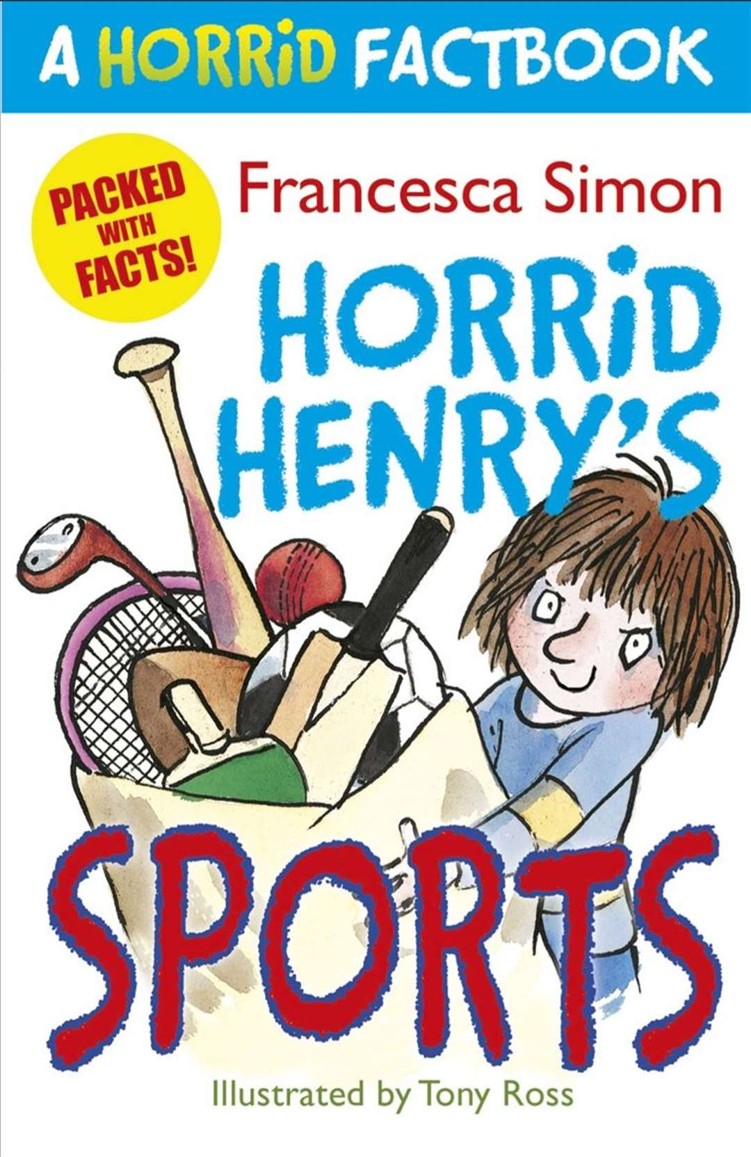 Horrid Henry's Sports: A Horrid Factbook by Francesca Simon and Tony Ross (43189865)
