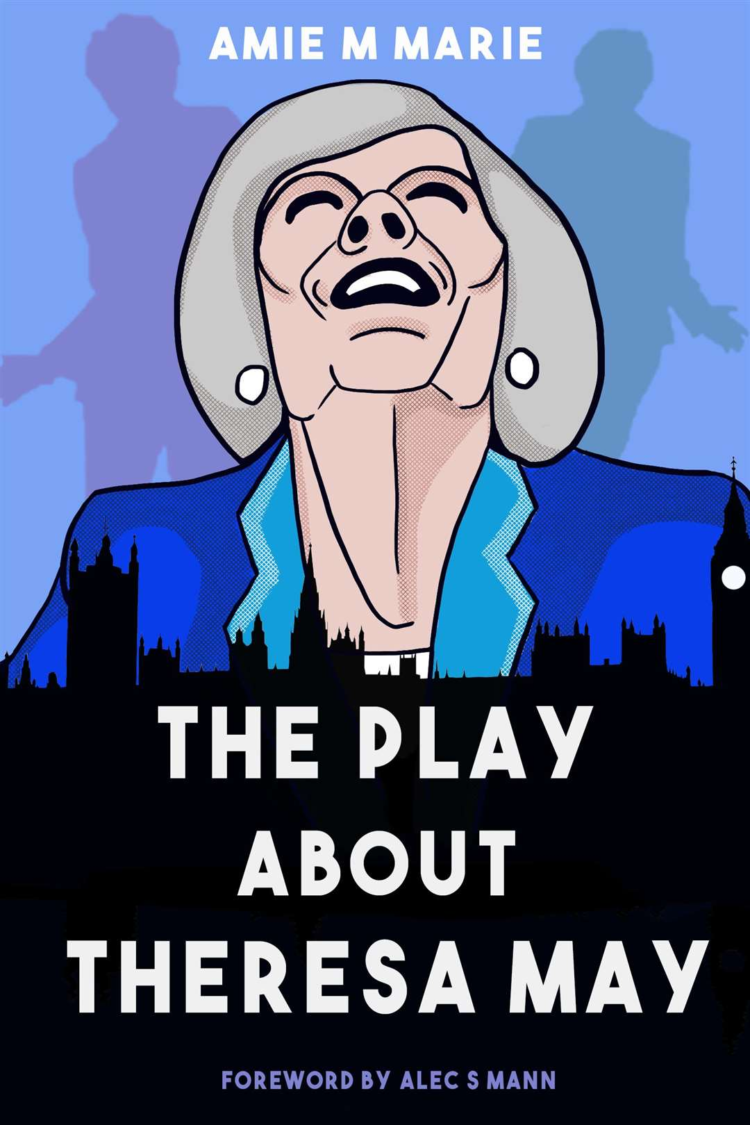 Amie Marie's The Play About Theresa May (44232154)