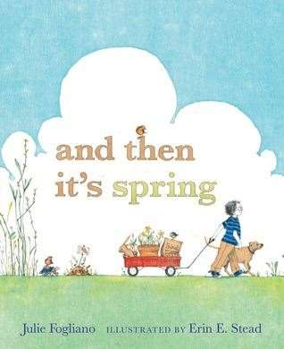 And Then It's Spring by Julie Fogliano (44854194)