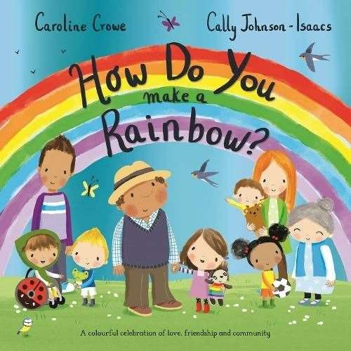 How Do You Make a Rainbow? by Caroline Crowe and Cally Johnson-Isaacs (43776194)
