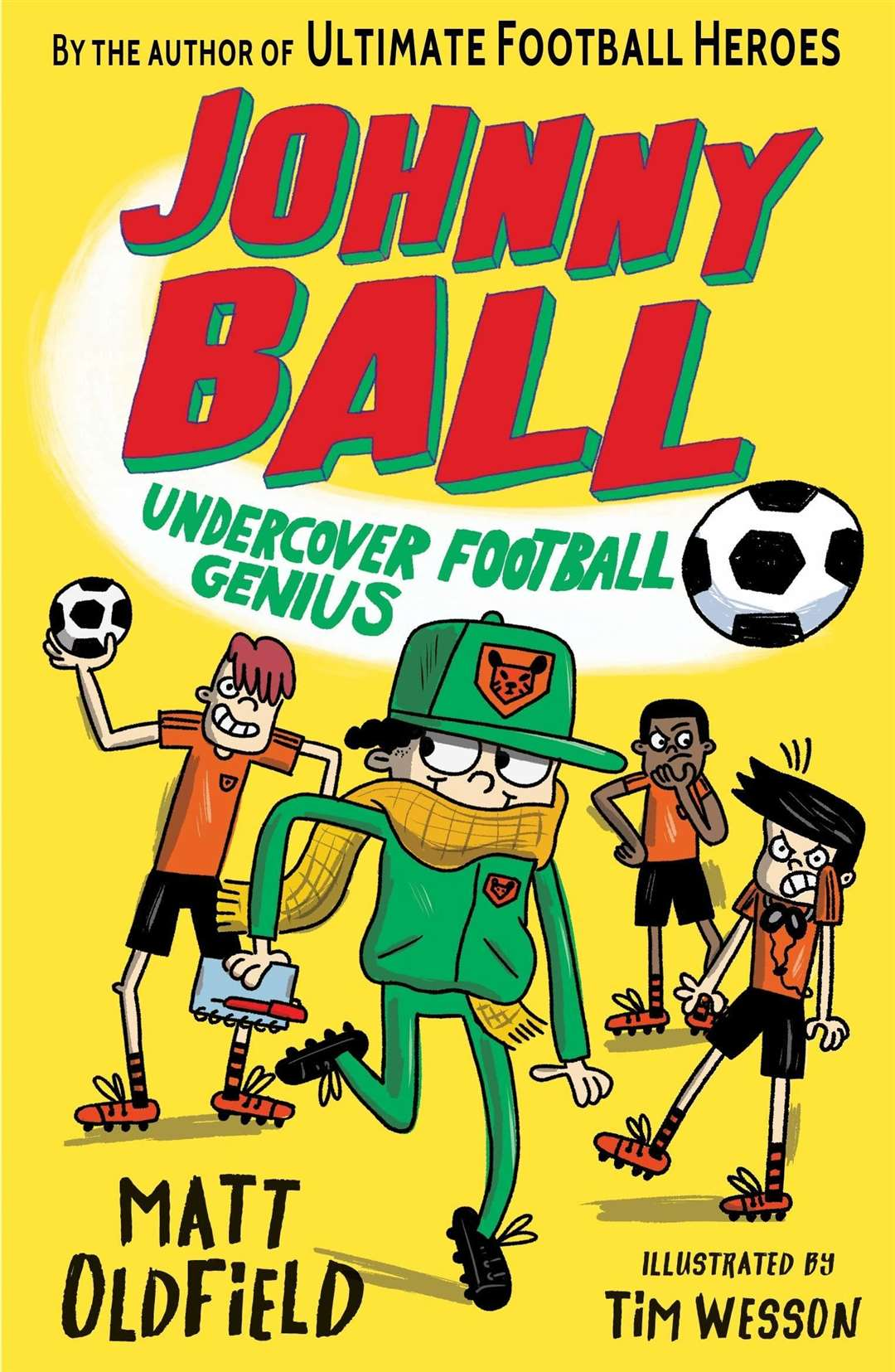 Johnny Ball: Undercover Football Genius by Matt Oldfield and Tim Wesson (43776190)